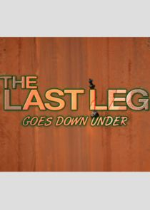 The Last Leg Goes Down Under
