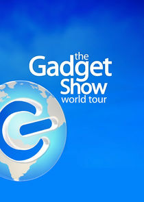 The Gadget Show: World Tour