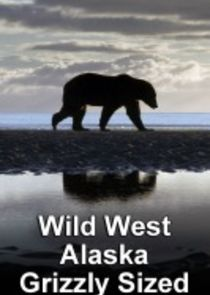 Wild West Alaska: Grizzly Sized