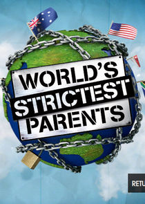 The World's Strictest Parents