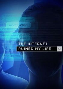 The Internet Ruined My Life