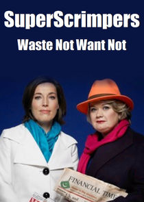 SuperScrimpers: Waste Not Want Not