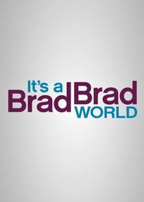 It's a Brad Brad World