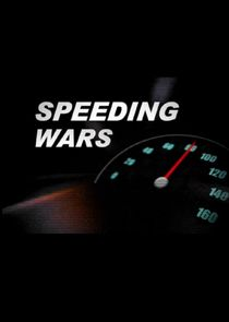 Speeding Wars