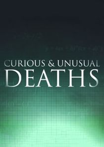 Curious & Unusual Deaths