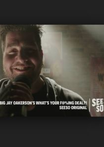 Big Jay Oakerson's What's Your F@%ing Deal?!