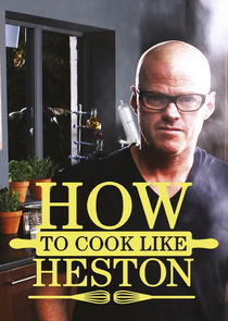 How to Cook Like Heston