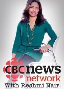 CBC News Network with Reshmi Nair