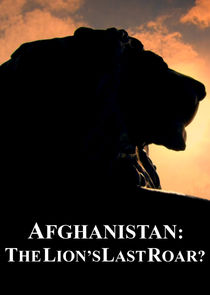 WatchStreem - Watch Afghanistan: The Lion's Last Roar?