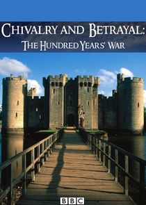 Chivalry and Betrayal: The Hundred Years War