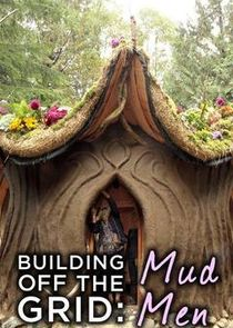 Building Off the Grid: Mud Men