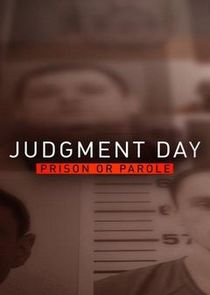 Judgment Day: Prison or Parole?
