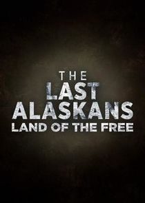 The Last Alaskans: Land of the Free