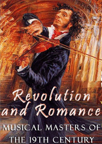 Revolution and Romance - Musical Masters of the 19th Century