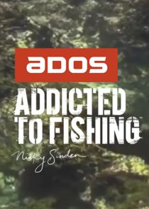Ezstreem - Watch ADOS Addicted to Fishing