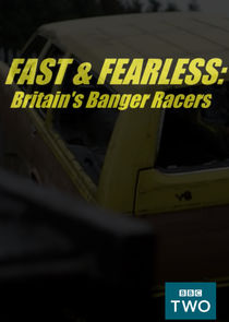 Fast and Fearless: Britain's Banger Racers