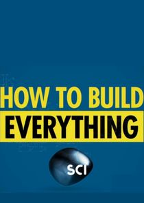 How to Build... Everything