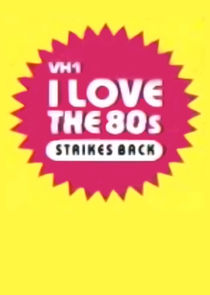I Love the '80s Strikes Back