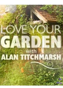 Love Your Garden with Alan Titchmarsh