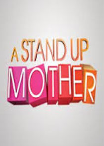 A Stand Up Mother