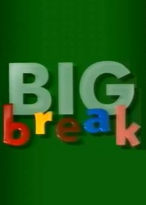 Big Break