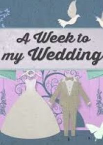 A Week to My Wedding