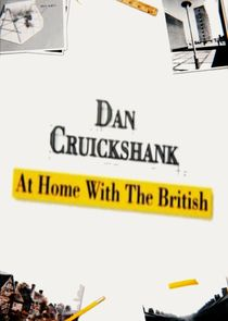 Dan Cruickshank: At Home with the British