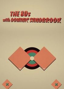 The 80s with Dominic Sandbrook
