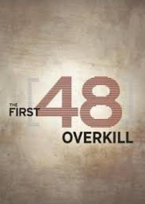 The First 48: Overkill