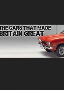 The Cars That Made Britain Great