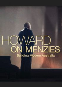 Howard on Menzies: Building Modern Australia