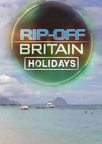 Rip Off Britain: Holidays