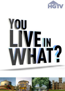 You Live in What?
