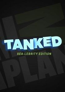 Tanked: Sea-Lebrity Edition