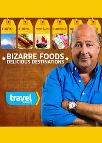 Bizarre Foods: Delicious Destinations cover