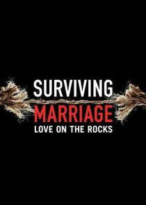 Surviving Marriage: Love on the Rocks