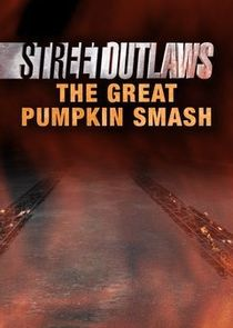 Street Outlaws: The Great Pumpkin Smash