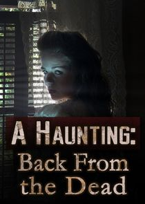A Haunting: Back from the Dead