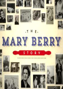 The Mary Berry Story