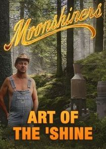 Moonshiners: Art of the 'Shine