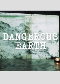 Dangerous Earth