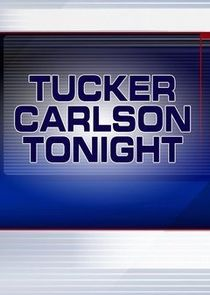 Tucker Carlson Tonight cover