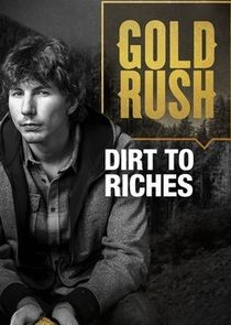 Gold Rush: Dirt to Riches