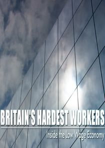 Britain's Hardest Workers: Inside the Low Wage Economy