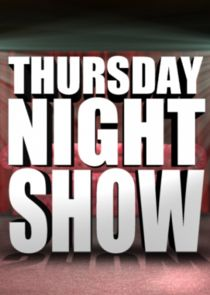 Thursday Night Show