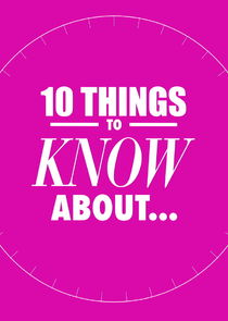 10 Things to Know About