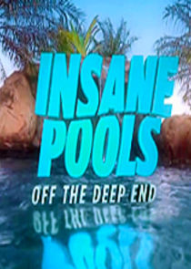 Insane Pools Off The Deep End Tvmaze