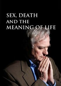 Sex, Death and the Meaning of Life