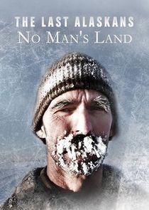 The Last Alaskans: No Man's Land cover