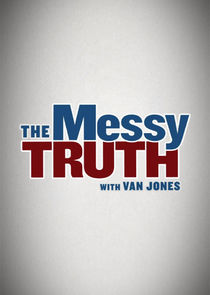 The Messy Truth with Van Jones